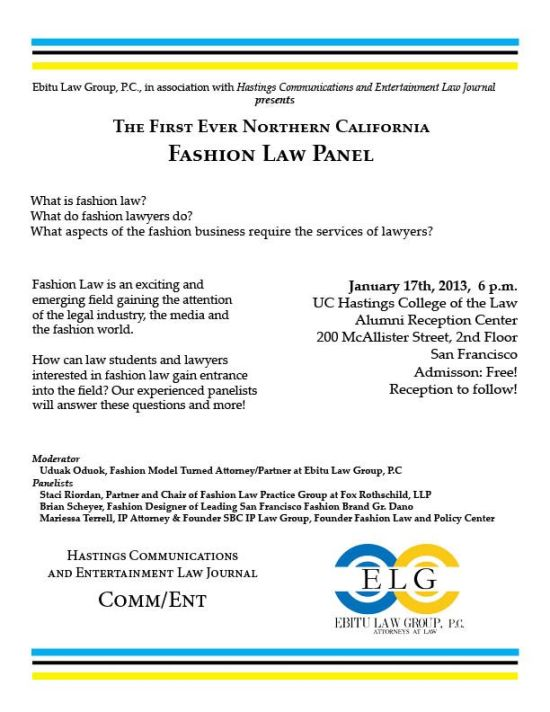 UC Hastings Ebitu Law Group Fashion Law Panel Flyer1 EVENT: (Jan. 17th, 2013) FASHION LAW PANEL Presented by Ebitu Law Group P.C., & UC Hastings College of the Law #Fashionlaw
